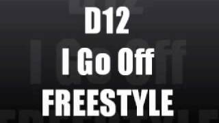 D12 - I Go Off FREESTYLE