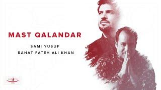 Mast Qalandar (Sami Yusuf & Rahat Fateh Ali Khan) - YouTube