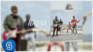Não Vá - Banda 4.4 (Novela Rock Story) [Áudio Oficial]