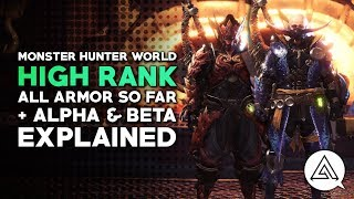 Monster Hunter World | All High Rank Armor So Far + New Alpha & Beta Sets Explained
