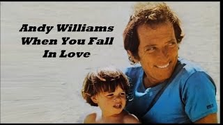 Andy Williams........When You Fall In Love..