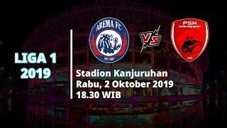 Live Streaming Liga 1 2019 Arema FC Vs PSM Makassar Pukul 18.30 WIB
