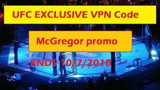 UFC MCGreagar VPN Promo Code ! Unblock ISP Now