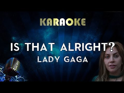 Lady Gaga - Is That Alright? (Karaoke Instrumental) A Star Is Born Mp3