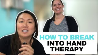 How To Break Into Hand Therapy