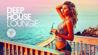 Deep House Lounge 2018 (Best of Deep House Music | Chill Out Mix)