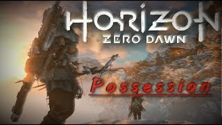 Horizon Zero Dawn - Possession /!\ -18 /!\