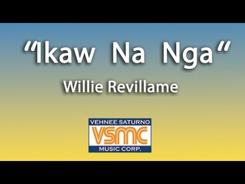 Wille Revillame - Ikaw Na Nga