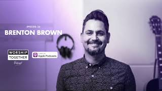 Podcast With Brenton Brown