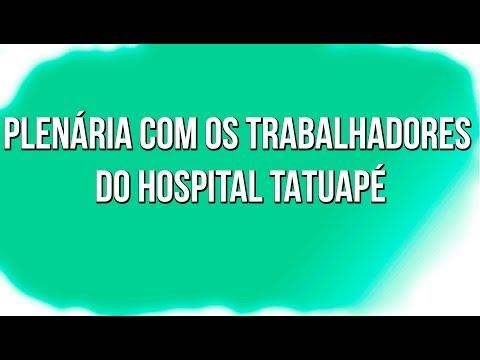 Plenária com os Trabalhadores do Hospital Tatuapé