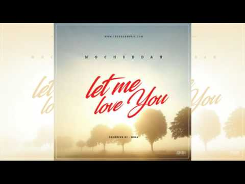 Mo'Cheddah -- Let Me Love You (New Song 2016)