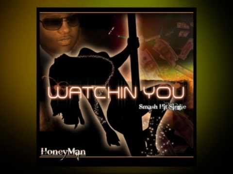 "HoneyMan- ""Watchin' You"" Snippet"
