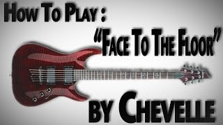 "How to Play ""Face To The Floor"" by Chevelle"