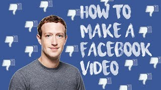 How To Make The Perfect Facebook Video