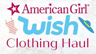 My Wish Haul! American Girl / 18 Inch Doll Clothes Review!