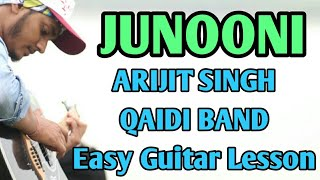 Junooni - qaidi band - arijit singh, complete easy guitar lesson, beginners Guitar lesson
