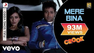 Mere Bina Full Video - Crook|Emraan Hashmi,Neha Sharma|Nikhil D'Souza|Pritam|Mukesh Bhatt