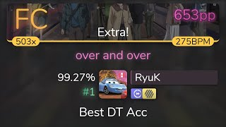 RyuK | yanaginagi - over and over [Extra!] +HDDT 99.27% {#1 653pp FC} - osu!