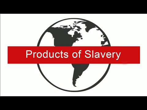 Products of Slavery
