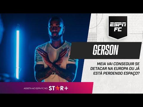 GERSON VAI CONSEGUIR SE DESTACAR NA EUROPA?   ESPN FC