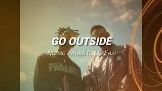 Nonso Amadi   Go Outside Ft  Mr Eazi OFFICIAL AUDIO