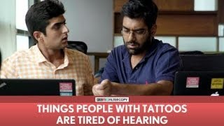 FilterCopy | Things People With Tattoos Are Tired Of Hearing | Ft. Dhruv Sehgal