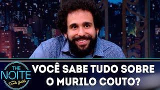 Você sabe tudo sobre o Murilo Couto? | The Noite (17/10/18)