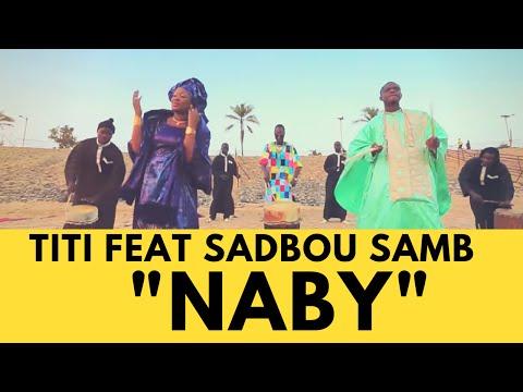 TITI feat Sadbou SAMB - ''NABY'' ( OFFICAL HD )