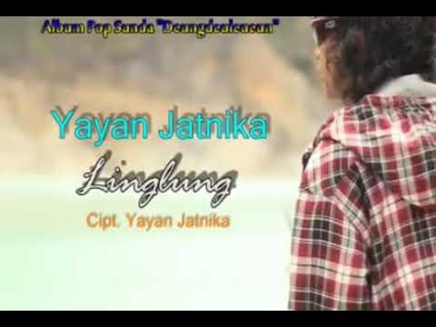 , title : 'Linglung by yayan jatnika MENYAYAT HATI'