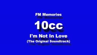 FM Memories: 10cc - Im Not In Love