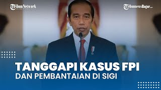 Jokowi Tanggapi Kasus Penembakan Laskar FPI dan Terorisme di Sigi, Presiden: Indonesia Negara Hukum