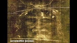 ACOUSTIC JESUS
