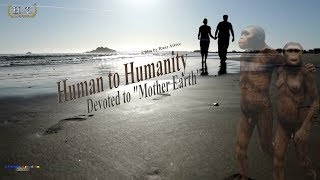 """Human to Humanity"" Devoted to ""Mother Earth"" The Story of Humanity"