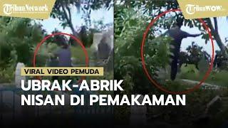 Viral Video Pemuda Diduga Obrak-Abrik Batu Nisan, Direkam dan Ditertawakan Teman-temannya