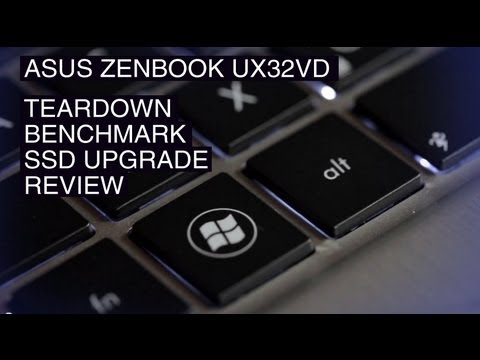 Asus Zenbook Prime UX32VD Teardown, SSD Upgrade, Ram Upgrade, Gaming Benchmark, and Review