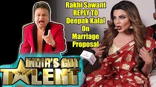Rakhi Sawant Reply To Deepak Kalal Marriage Proposal 😂😂😂 | India's Got Talent