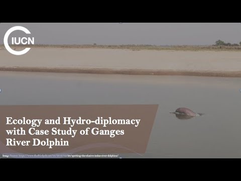 T4 Ecology and Hydro-diplomacy with Case Study of Ganges River Dolphin