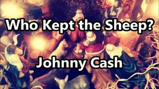 """Who Kept the Sheep?"" -- Johnny Cash (Lyric Video)"