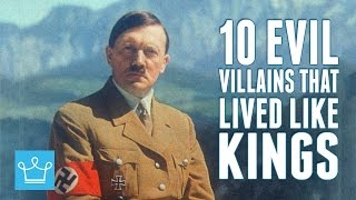 10 Most Evil Villains In History That Lived Like Kings