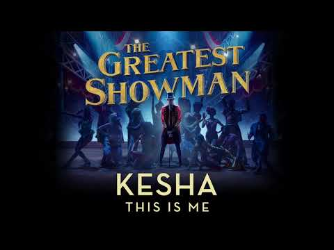 Kesha - This Is Me (from The Greatest Showman Soundtrack) [Official Audio] - Atlantic Records