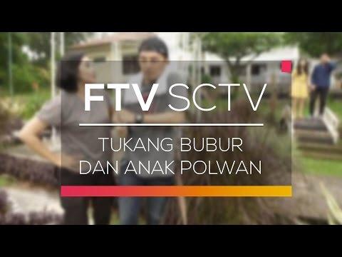 Ftv sctv   tukang bubur dan anak polwan