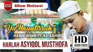 1 Ya Hayatirruh - Habib Bidin ft Az Zahir All Star HARLAH ASYIQOL MUSTOFA 2017
