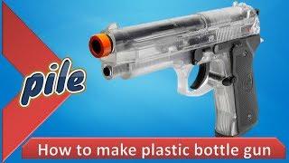 How to make Plastic bottle gun DIY