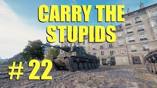 WOT - Carry The Stupids Episode 23 | World of Tanks