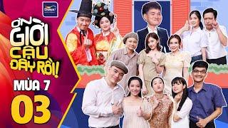 #3 Ơn Giời Cậu Đây Rồi Mùa 7 - Quỳnh Quỳnh bắt ghen Khánh Vân,Trường Giang điêu đứng vì Suni Hạ Linh