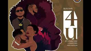 DJ ECool Feat Peruzzi & Davido   4U (Official Audio)