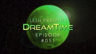 ♫ Lesh - DreamTime #051 (Melodic Progressive House)