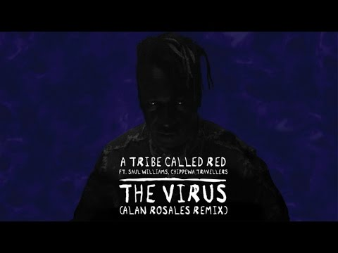 A Tribe Called Red Ft. Saul Williams, Chippewa Travellers - The Virus (Alan Rosales Remix) Mp3