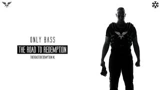 Radical Redemption - Only Bass (HQ Official)