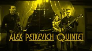 "Alex Petkevich Quintet - ""West Wind"" (Alex Petkevich)"